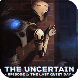 The Uncertain Episode 1 - The Last Quiet Day